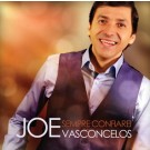 CD Sempre confiarei - Joe Vasconcelos