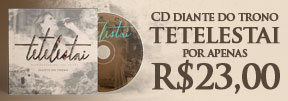 CD Tetelestai - Diante do Trono