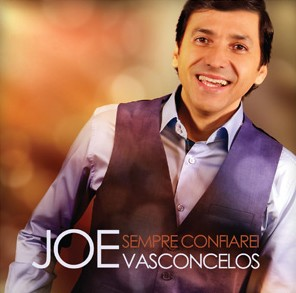 CD Sempre confiarei Joe Vasconcelos