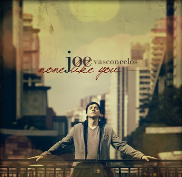 CD None Like You Joe Vasconcelos