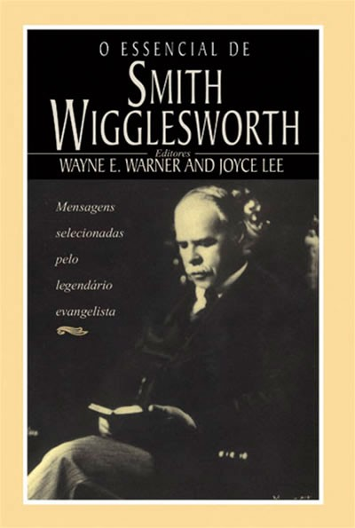 Livro O essencial de smith Wigglesworth